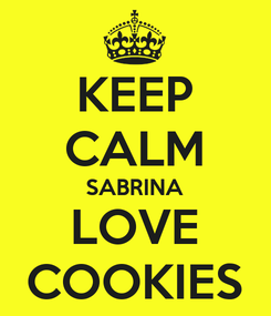 Poster: KEEP CALM SABRINA LOVE COOKIES