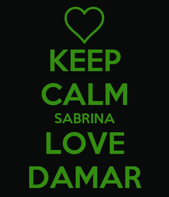 Poster: KEEP CALM SABRINA LOVE DAMAR