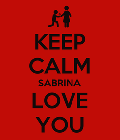 Poster: KEEP CALM SABRINA LOVE YOU