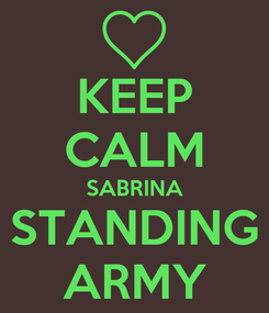 Poster: KEEP CALM SABRINA STANDING ARMY