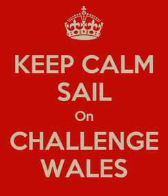 Poster: KEEP CALM SAIL On CHALLENGE WALES