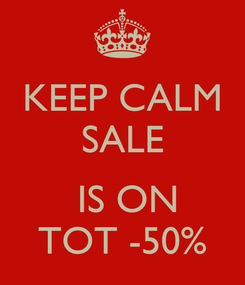 Poster: KEEP CALM SALE   IS ON TOT -50%