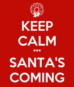 Poster: KEEP CALM *** SANTA'S COMING