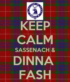 Poster: KEEP CALM SASSENACH & DINNA  FASH
