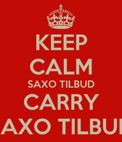 Poster: KEEP CALM SAXO TILBUD CARRY SAXO TILBUD