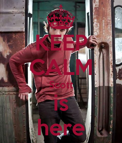 Poster: KEEP CALM Scott is here