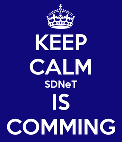 Poster: KEEP CALM SDNeT IS COMMING