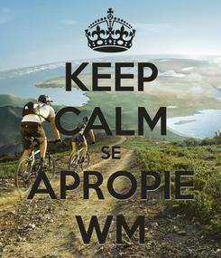 Poster: KEEP CALM SE APROPIE WM