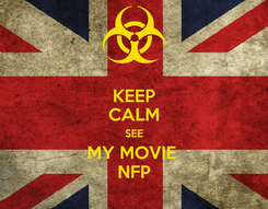 Poster: KEEP CALM SEE MY MOVIE  NFP