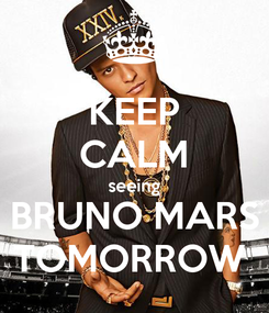 Poster: KEEP CALM seeing BRUNO MARS TOMORROW