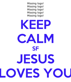 Poster: KEEP CALM SF JESUS LOVES YOU