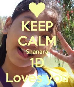 Poster: KEEP CALM Shanara 1D Loves you