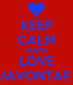 Poster: KEEP CALM SHANIA LOVE JAVONTAE