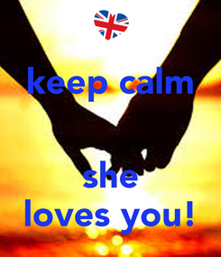Poster: keep calm   she loves you!