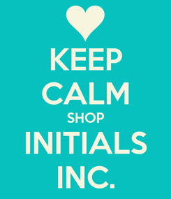 Poster: KEEP CALM SHOP INITIALS INC.