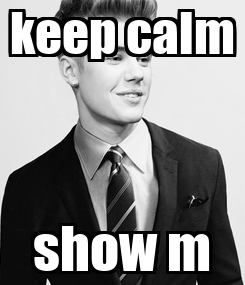 Poster: keep calm show m
