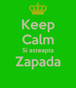 Poster: Keep Calm Si asteapta Zapada