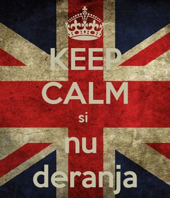Poster: KEEP CALM si  nu  deranja