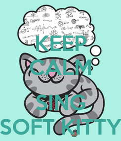 Poster: KEEP CALM  SING SOFT KITTY