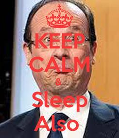 Poster: KEEP CALM &  Sleep Also