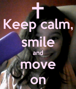 Poster: Keep calm, smile and move on