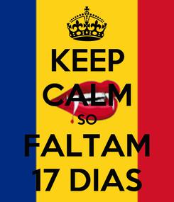 Poster: KEEP CALM SO FALTAM 17 DIAS