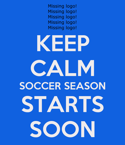Poster: KEEP CALM SOCCER SEASON STARTS SOON