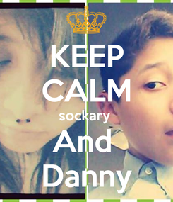 Poster: KEEP CALM sockary  And  Danny