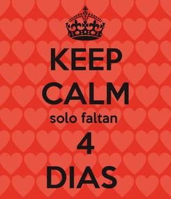 Poster: KEEP CALM solo faltan  4 DIAS