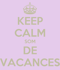 Poster: KEEP CALM SOM DE VACANCES
