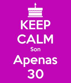 Poster: KEEP CALM Son Apenas 30