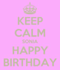 Poster: KEEP CALM SONIA HAPPY BIRTHDAY