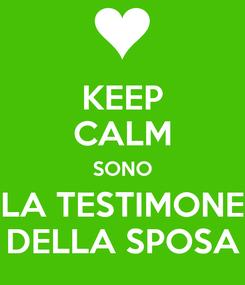 Poster: KEEP CALM SONO LA TESTIMONE DELLA SPOSA