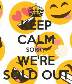 Poster: KEEP CALM SORRY WE'RE SOLD OUT