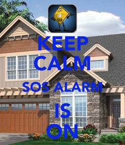 Poster: KEEP CALM SOS ALARM IS ON