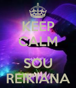 Poster: KEEP CALM  SOU REIKIANA