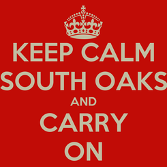Poster: KEEP CALM SOUTH OAKS AND CARRY ON
