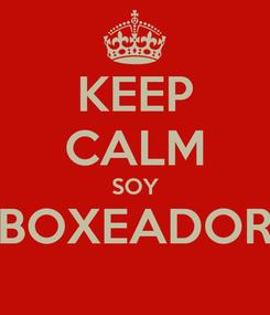 Poster: KEEP CALM SOY BOXEADOR