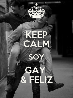 Poster: KEEP CALM SOY GAY  & FELIZ