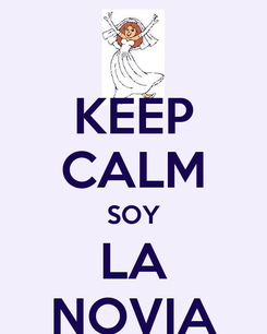 Poster: KEEP CALM SOY LA NOVIA