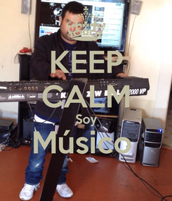 Poster: KEEP CALM Soy Músico