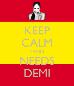 Poster: KEEP CALM SPAIN NEEDS DEMI