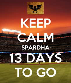 Poster: KEEP CALM SPARDHA 13 DAYS TO GO