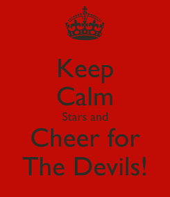 Poster: Keep Calm Stars and Cheer for The Devils!