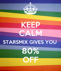 Poster: KEEP CALM STARSMIX GIVES YOU  80% OFF