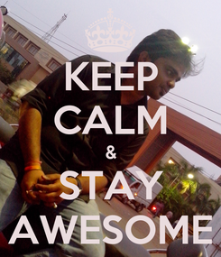 Poster: KEEP CALM & STAY AWESOME