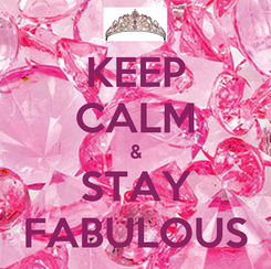 Poster: KEEP CALM & STAY FABULOUS