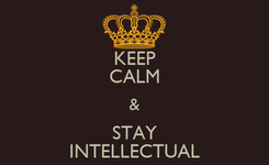 Poster: KEEP CALM & STAY INTELLECTUAL
