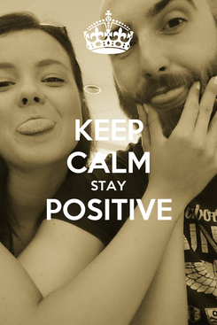 Poster: KEEP CALM STAY POSITIVE