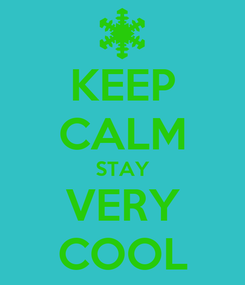 Poster: KEEP CALM STAY VERY COOL